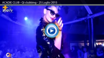 ACADIE CLUB - Qi clubbing - the CUBE GUYS - 25 Luglio 2015